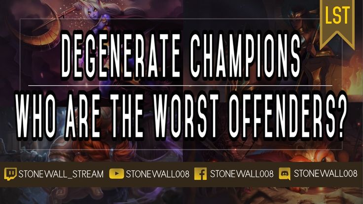 Degenerate Champions: Who Are The Worst Offenders? [Stonewall] https://www.youtube.com/watch?v=YN2DHvjs6w4 #games #LeagueOfLegends #esports #lol #riot #Worlds #gaming