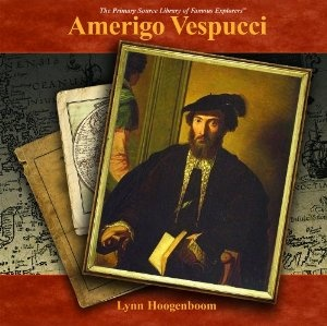 the early life and role of amerigo vespucci in the discovery of the new world Letters by vespucci has led to the view that the early  amerigo and the new world: the life & times  a new world: amerigo vespucci's discovery of.
