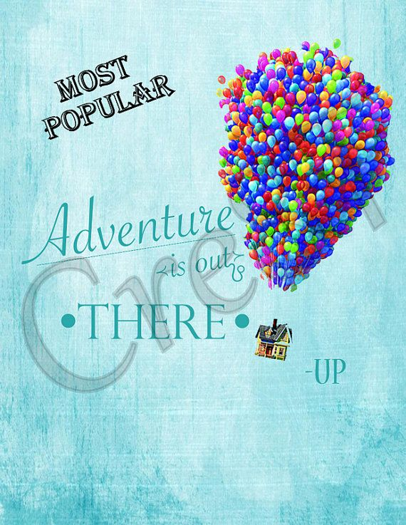 Disney Up Movie Quote Print by Cre8T on Etsy, $3.00