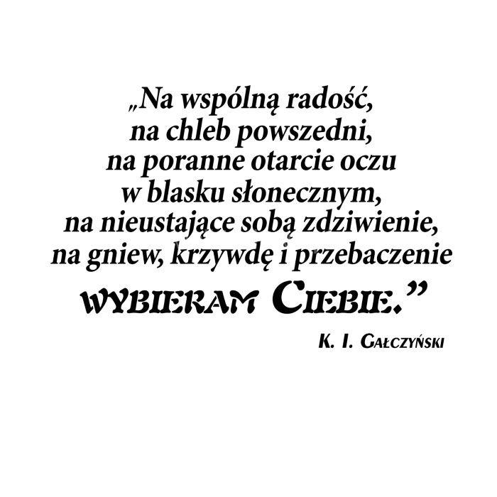 Na wspólną radość, na chleb powszedni... #Gałczyński-Konstanty-Ildefons,  #Gniew-i-złość, #Miłość