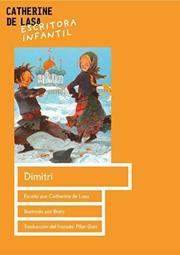 Dimitri (Spanish Edition) by Catherine de Lasa, http://www.amazon.com/dp/B00WL7LSLU/ref=cm_sw_r_pi_dp_1eQovb1A1BZE8