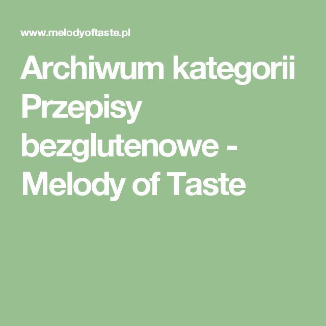 Archiwum kategorii Przepisy bezglutenowe - Melody of Taste