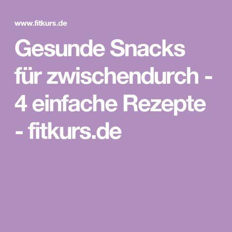 Gesunde Snacks für zwischendurch - 4 einfache Rezepte - fitkurs.de