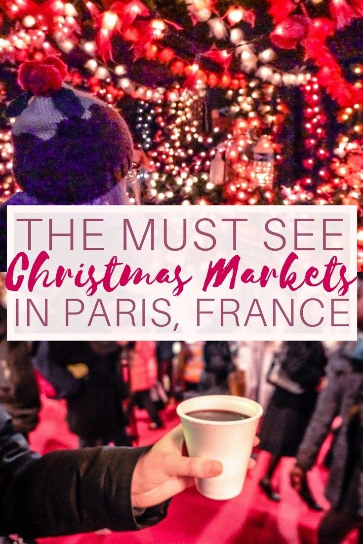 Christmas Markets you must see and visit in Parirs, France. Where to find the best vin chaud and Christmas gifts in the city of lights, capital of France!