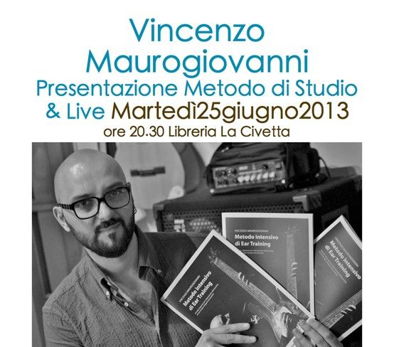 "Vincenzo Viz Maurogiovanni PRESENTAZIONE ""Metodo intensivo di Ear Training"" + LIVE in ALTAMURA, IT 