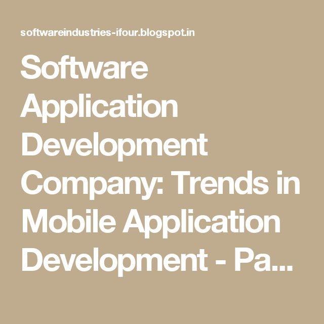 Software Application Development Company: Trends in Mobile Application Development - Part 1 #eCommerceSolutionProviderIndia #eCommerceSolutionProvider #E-commerceSolutionProvider