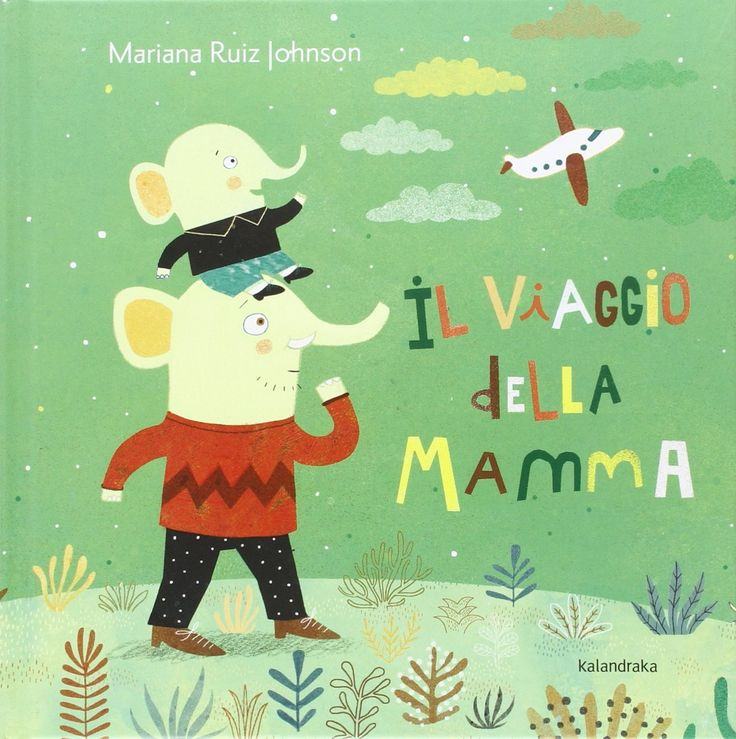 """Il viaggio della mamma"" Mariana Ruiz Johnson (Kalandraka)"