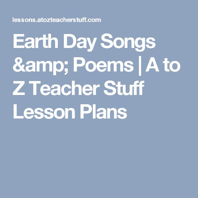 Earth Day Songs & Poems  |  A to Z Teacher Stuff Lesson Plans