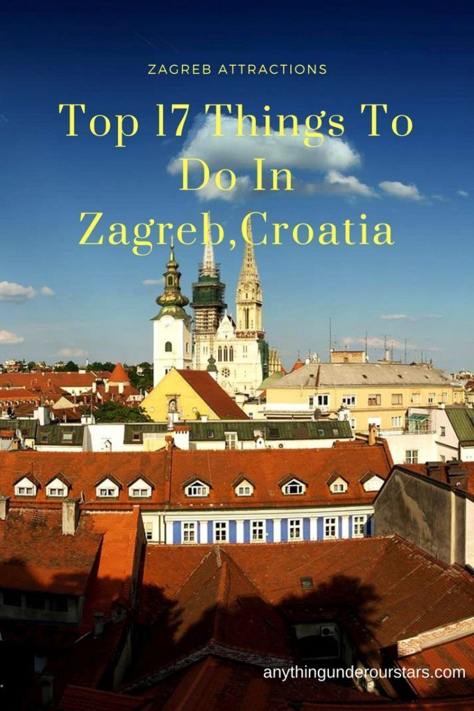 Zagreb Attractions Top 17 Things Do In Zagreb Croatia Croatia Travel Zagreb Croatia
