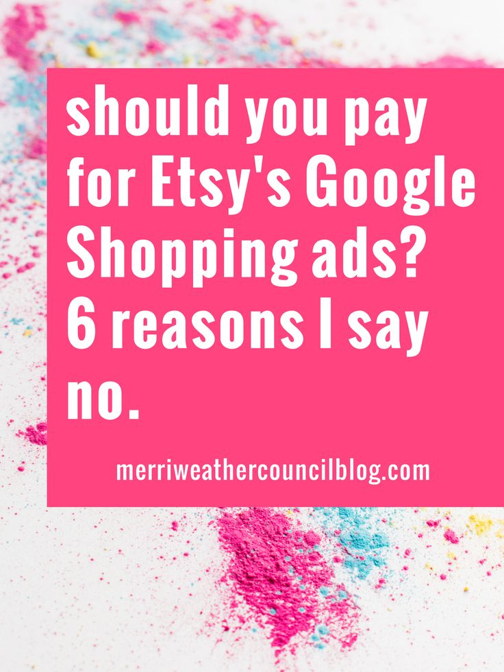 should you pay for etsy google shopping ads? | the merriweather council blog