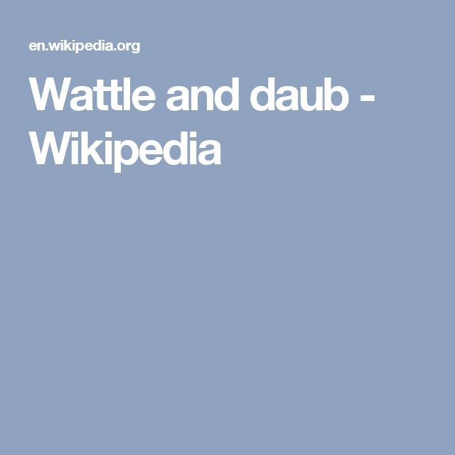 Wattle and daub - Wikipedia