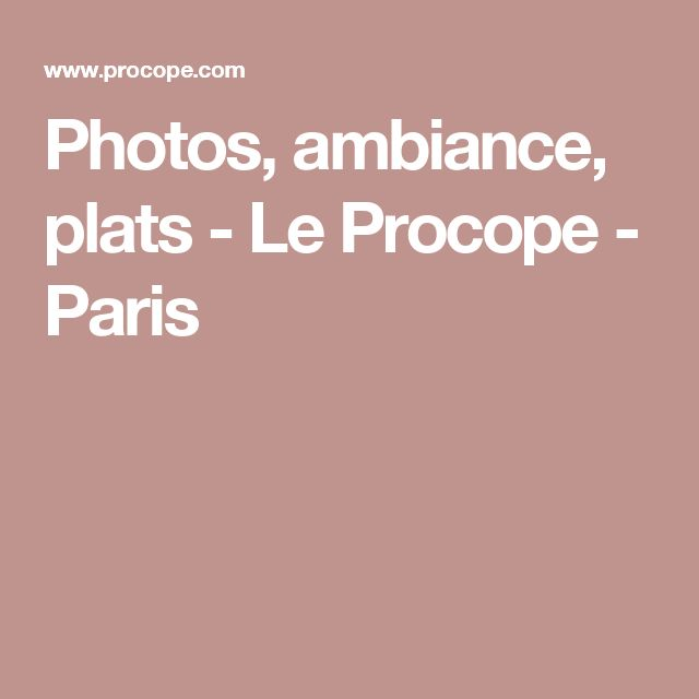 Photos, ambiance, plats - Le Procope - Paris