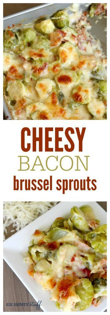 Cheesy Bacon Brussel Sprouts from http://SixSistersStuff.com | This cheesy and amazing side is super simple and will easily be one of the best Thanksgiving sides you will serve!