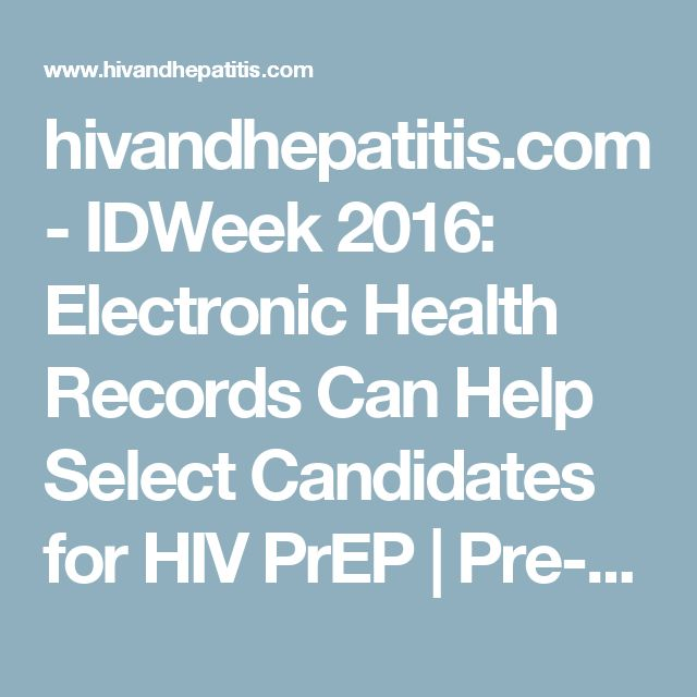 hivandhepatitis.com - IDWeek 2016: Electronic Health Records Can Help Select Candidates for HIV PrEP | Pre-exposure Prophylaxis (PrEP)