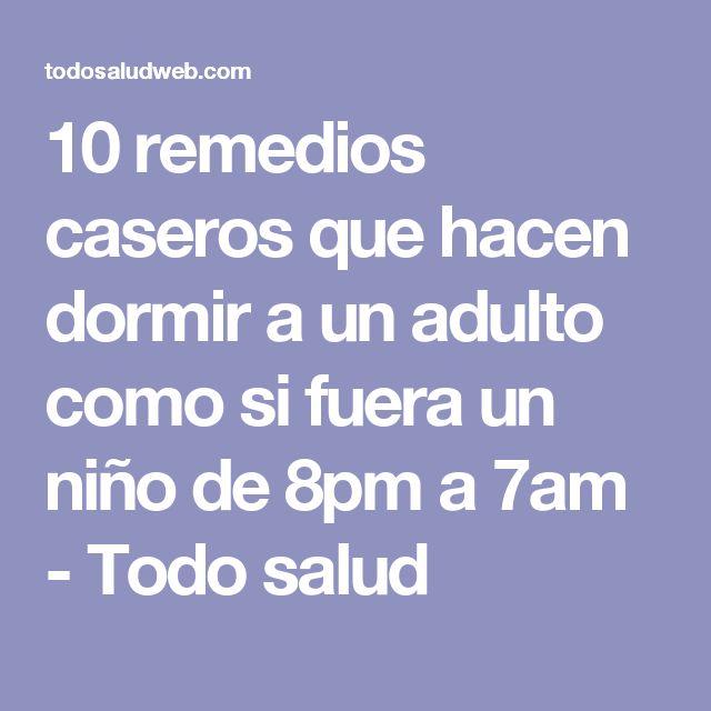 10 remedios caseros que hacen dormir a un adulto como si fuera un niño de 8pm a 7am - Todo salud