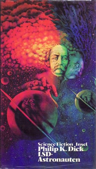 Philip K. Dick - LSD-Astronauten
