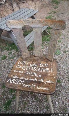 Gott gebe dir die gelassenheit eines Stuhl's..   Lustige Bilder, Sprüche, W…