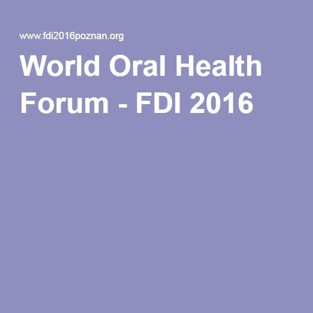 World Oral Health Forum - FDI 2016
