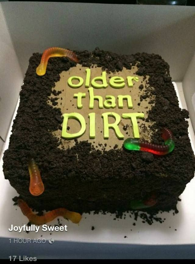Older Than Dirt Cake Such A Funny Cake For A 40th