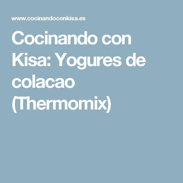 Cocinando con Kisa: Yogures de colacao (Thermomix)