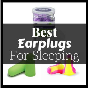 Best Ear Plugs For Sleeping