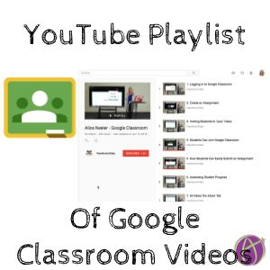 Google Classroom Video Guide by Alice Keeler