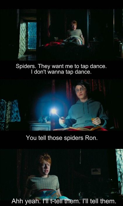 I personally identify with Ron all the time, but the tap-dancing spiders dream really hits home for me.