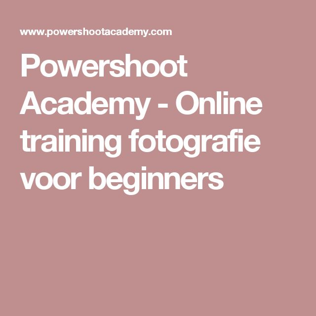 Powershoot Academy - Online training fotografie voor beginners