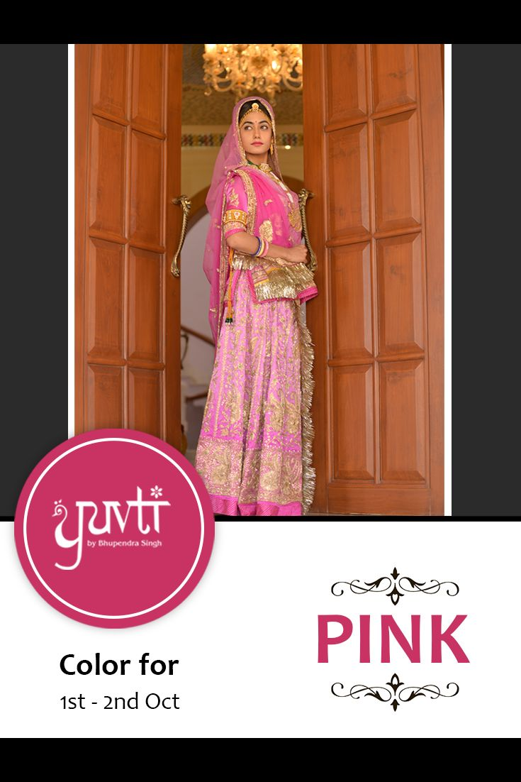Color for 1st and 2nd October - PINK. #yuvti #diwalicontest #rajputiposhak