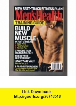Mens Health Training Guide (New Fast-Track Fitness Plan plus Build New Muscle in just 2 weeks!!) David Zinczenko ,   ,  , ASIN: B004JXY6X6 , tutorials , pdf , ebook , torrent , downloads , rapidshare , filesonic , hotfile , megaupload , fileserve