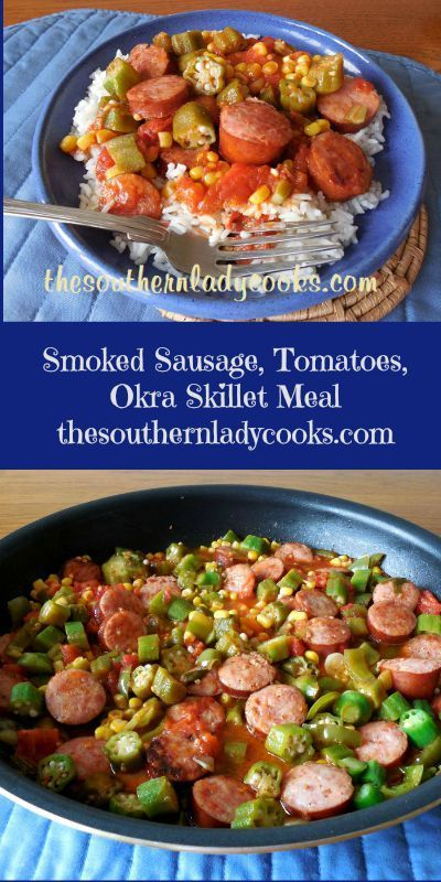 Smoked Sausage, Tomatoes & Okra Skillet Meal | The Southern Lady Cooks