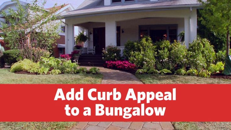 How To Add Curb Appeal To A Bungalow Curb Appeal