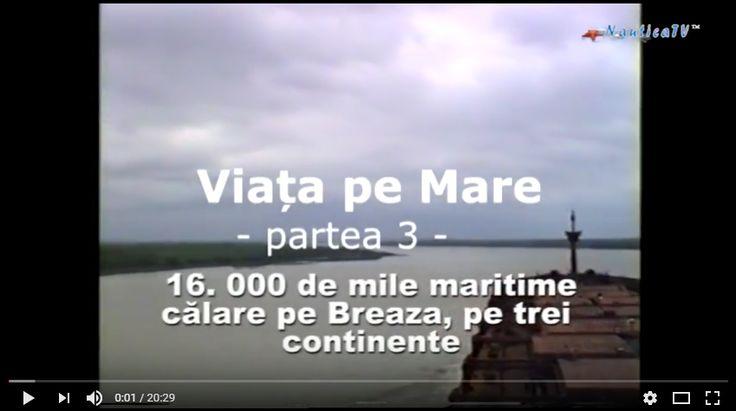 Viaţa pe mare – 16. 000 de mile maritime călare pe Breaza, pe trei continente – partea 3