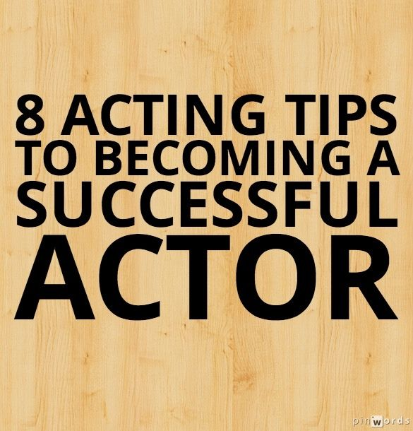8 Acting Tips to Becoming a Successful Actor. actorexpo.co.uk/blog for more tips and advice for actors