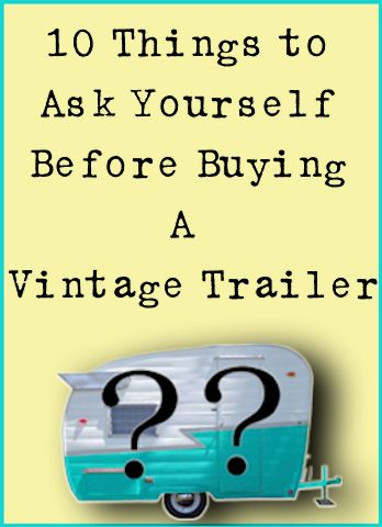 10 things to ask yourself before buying a Vintage Trailer.