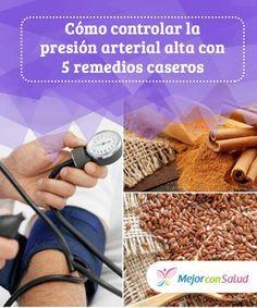 Cómo controlar la #presiónarterial alta con 5 #remedioscaseros La presión arterial alta es una #condición que afecta la salud #cardiovascular. Conoce 5 soluciones naturales para #restablecerla a niveles normales.