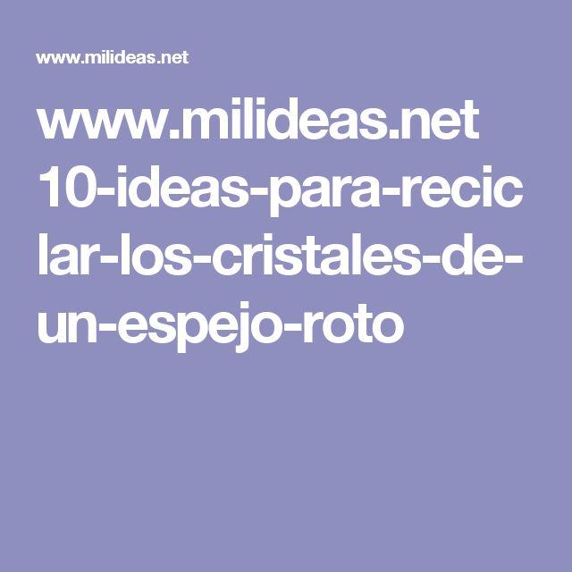 www.milideas.net 10-ideas-para-reciclar-los-cristales-de-un-espejo-roto