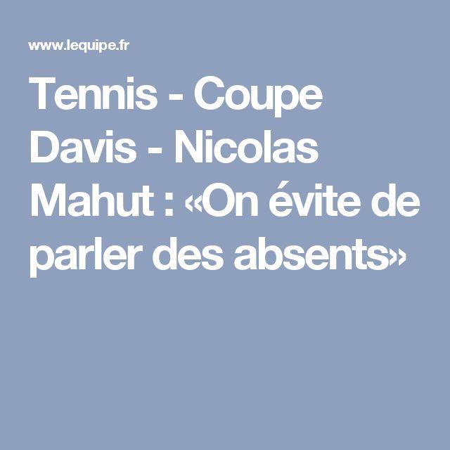 Tennis - Coupe Davis - Nicolas Mahut : «On évite de parler des absents»