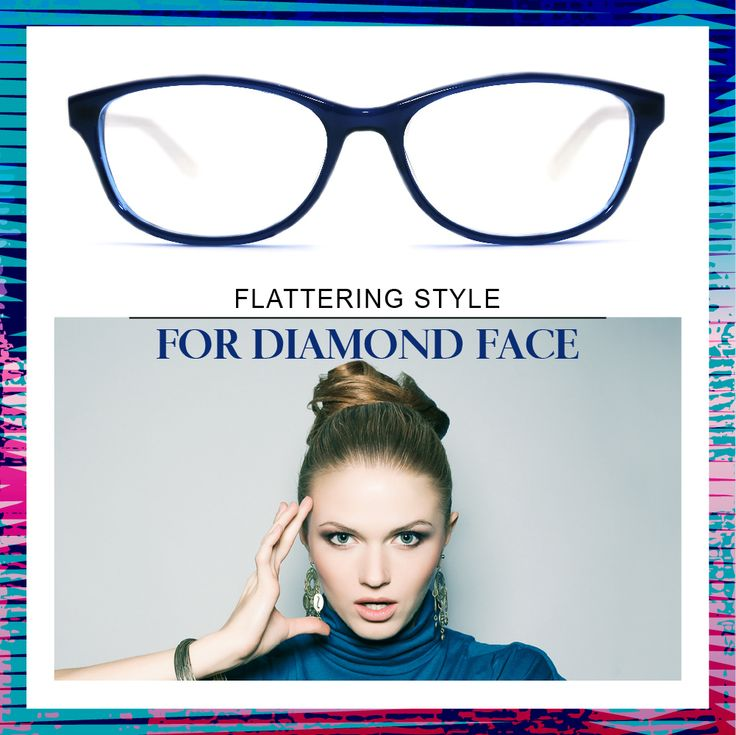 Best Eyeglass Frame For Oblong Face : Find the best glasses for your face shape Type 5 - Diamond ...