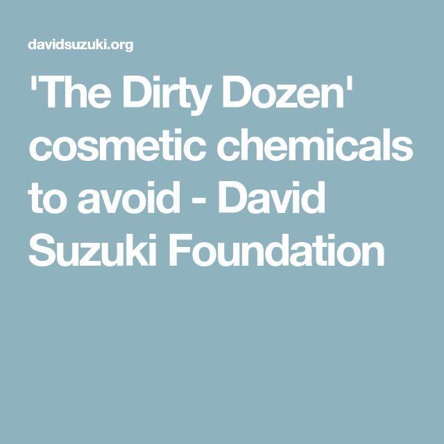 'The Dirty Dozen' cosmetic chemicals to avoid - David Suzuki Foundation