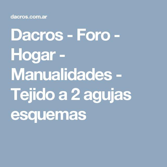 Dacros - Foro - Hogar - Manualidades - Tejido a  2 agujas esquemas