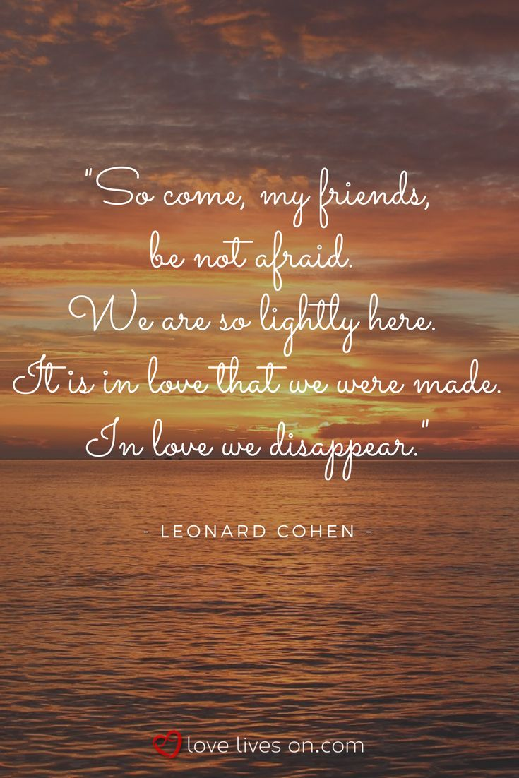 An absolutely gorgeous funeral quote from the great Leonard Cohen.