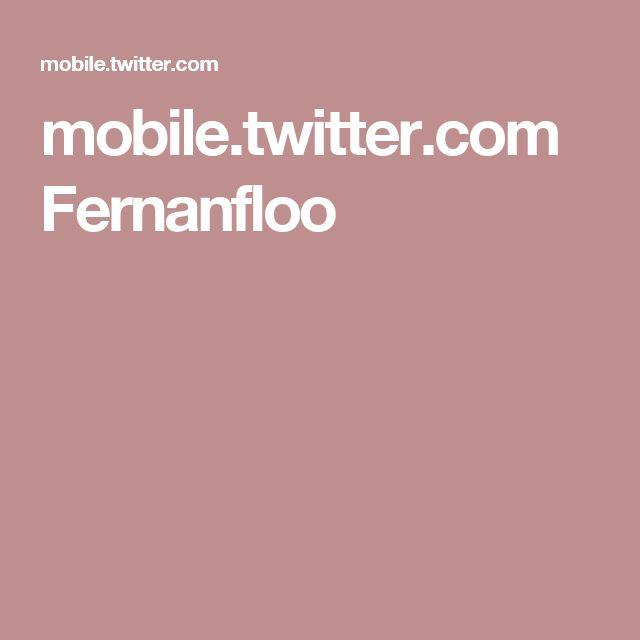 mobile.twitter.com Fernanfloo