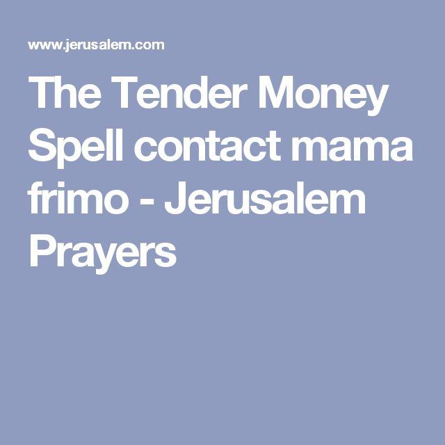 The Tender Money Spell contact mama frimo - Jerusalem Prayers