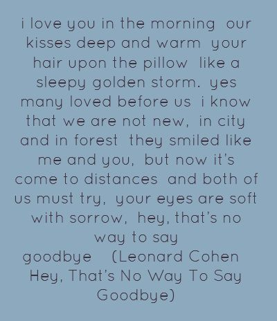 Hey, That's No Way To Say Goodbye ~ Leonard Cohen