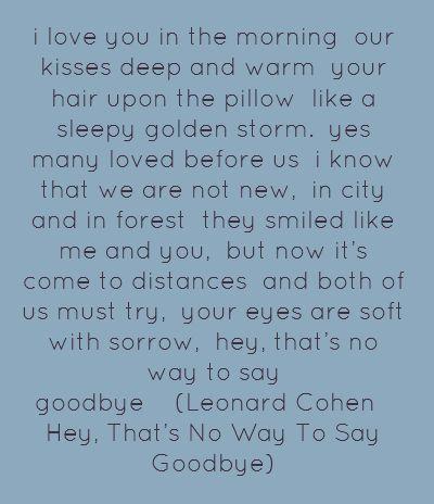 Hey, That's No Way To Say Goodbye ~ Leonard Cohen
