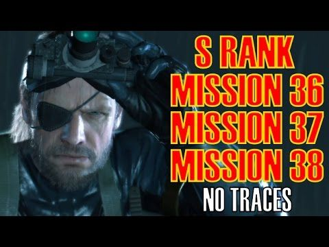 Metal Gear Solid 5 The Phantom Pain Mission 37, 38 & 39 S Rank NO TRACES