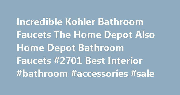 Incredible Kohler Bathroom Faucets The Home Depot Also Home Depot Bathroom Faucets #2701 Best Interior #bathroom #accessories #sale http://bathroom.remmont.com/incredible-kohler-bathroom-faucets-the-home-depot-also-home-depot-bathroom-faucets-2701-best-interior-bathroom-accessories-sale/  #kohler bathroom faucets Incredible Kohler Bathroom Faucets The Home Depot Also Home Depot Bathroom Faucets Incredible Kohler Bathroom Faucets The Home Depot Also Home Depot Bathroom Faucets is one of…