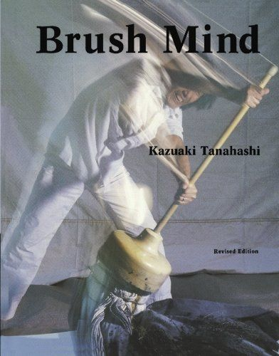 Brush Mind, Kabuki Takahashi. Recommend to me by Yuriko Saito. Copy at RISD library.
