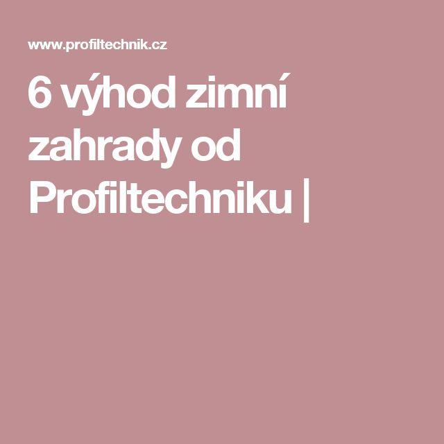 6 výhod zimní zahrady od Profiltechniku |